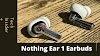 Nothing Ear 1 Wireless Earbuds Are An Ambitious Start