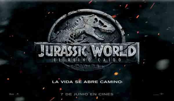 Jurassic World El reino caído La Pelicula