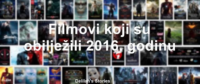 Filmovi koji su zabilježili 2016. godinu