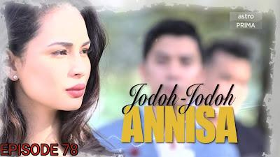 Tonton Drama Jodoh-Jodoh Annisa Episod 78