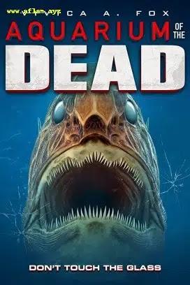 فيلم Aquarium of the Dead 2021 مترجم اون لاين