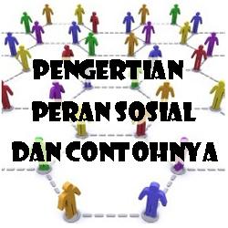 Dalam hidup bermasyarakat ada yang namanya peran sosial Pengertian Peran Sosial dan Contohnya