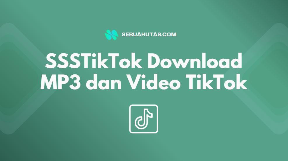 download mp3 dan video dengan ssstiktok