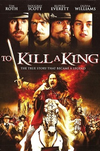 Watch To Kill a King Online Free in HD