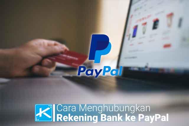Cara menghubungkan dan memverifikasi kartu kredit/akun rekening bank Mandiri, BCA, BRI, BNI, dl ke PayPal dan PayPal ke bank terbaru.