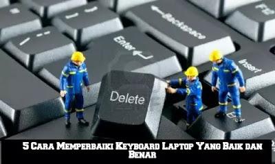 Cover Cara Memperbaiki Keyboard Laptop