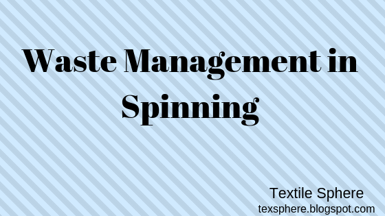 Spinning Waste managment