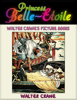 Princess Belle-Etoile, Walter Crane's Picture Books, Walter Crane, Fairy Tales, Juvenile Fiction, Children's Books, Children's Literature