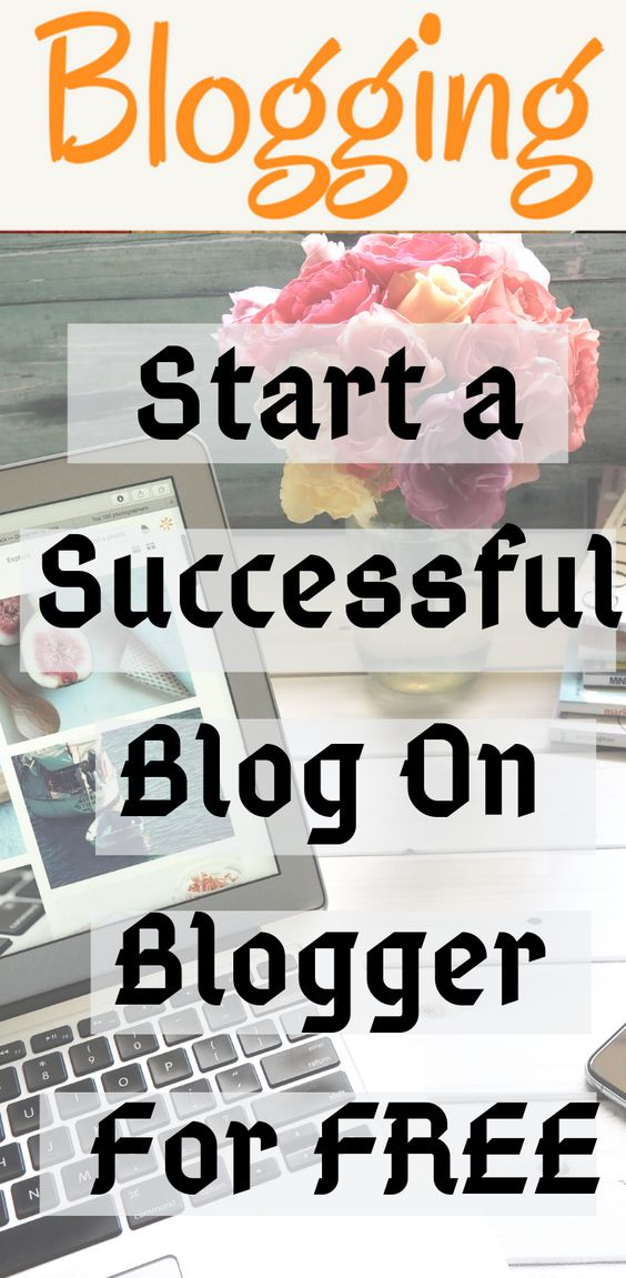 How to Start a Successful Blog on Blogger and Earn Money?