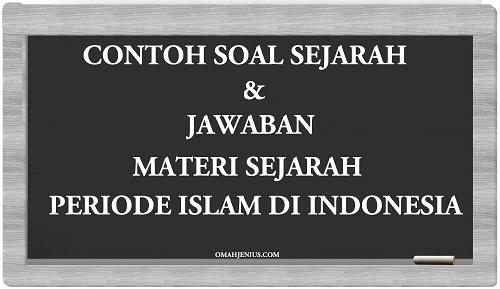 Latihan Soal Sejarah Periode Islam di Indonesia dan Jawaban