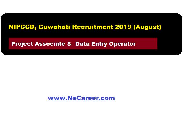 NIPCCD, Guwahati Recruitment 2019 (August) | Project