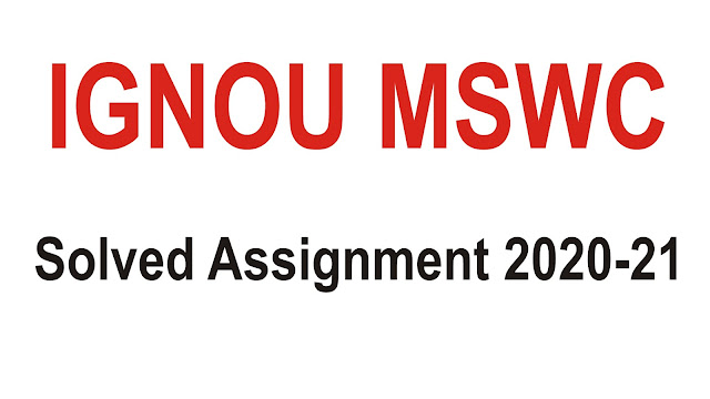 IGNOU MSWC; IGNOU MSWC Solved Assignment;  MSWC Solved Assignment 2020-21