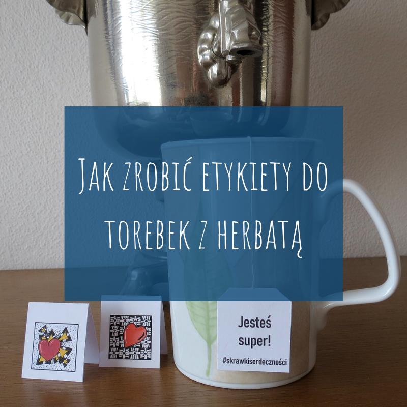jak zrobić etykiety do torebek z herbatą