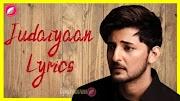 Judaiyaan Lyrics in EnglishFont  - Darshan Raval | Shreya Ghoshal | Indie Music