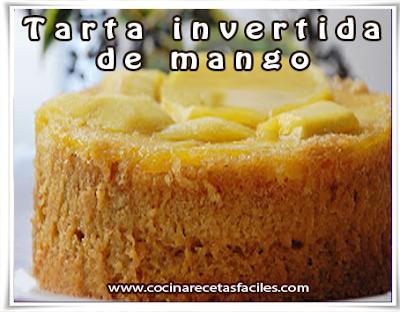 Receta de tarta invertida de mango.✅les dejamos la receta de tarta invertida de mango, es muy fácil de preparar y sorprender a tu familia con este postre