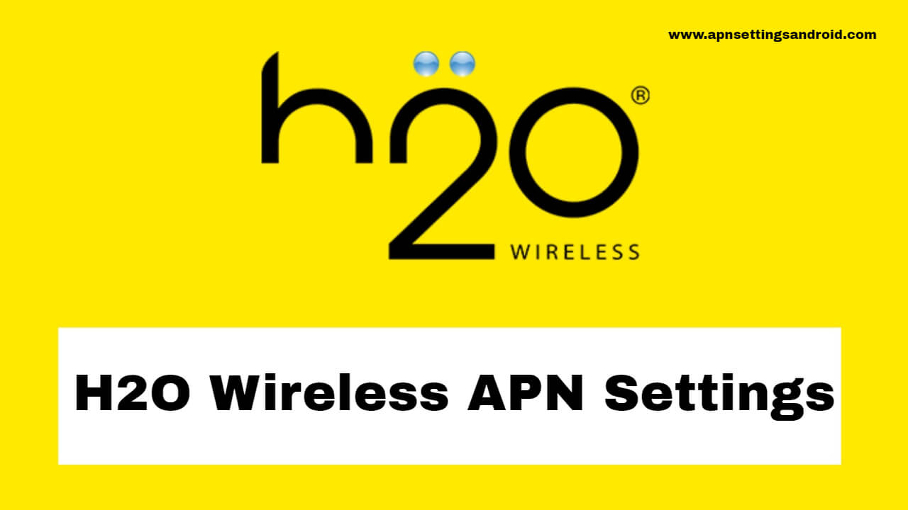H2O Wireless APN Settings