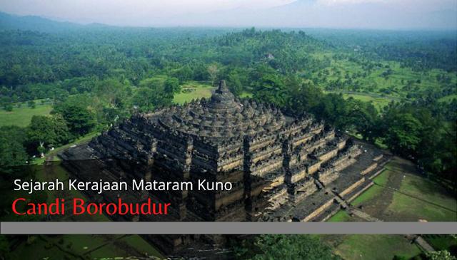 Candi Borobudur dalam Sejarah Lengkap Kerajaan Mataram Kuno