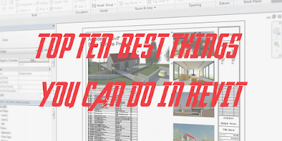 The Top 10 Best Things You Can Do In Revit