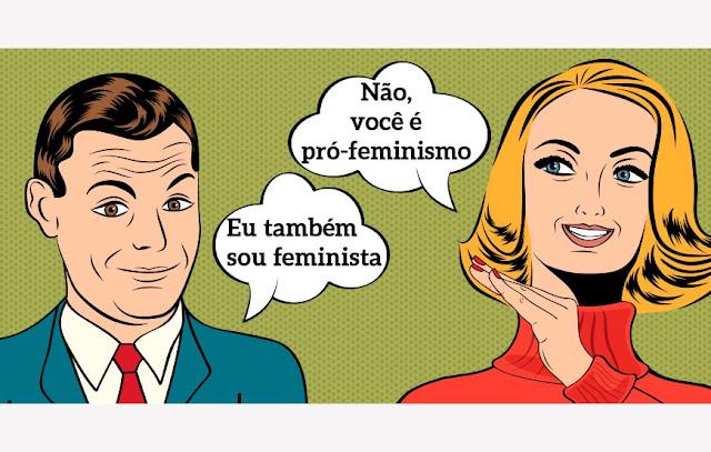 """""""Sou homem e sou Feminista"""", será?"""