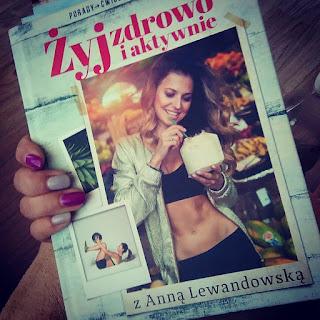 Takie książki - Taka Troche o Anna Lewandowska - Żyj zdrowo i aktywnie z Anną Lewandowską