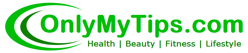 Health | Fitness | Beauty | Weight Loss | Home Remedies | OnlyMyTips.com