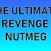 THE ULTIMATE REVENGE NUTMEG - SKILLS TO HUMILIATE YOUR OPPONENT