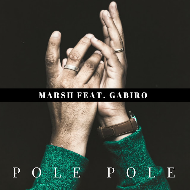 Marsh - Polepole (Ft Gabiro Mtu Necessary) | MP3 Download