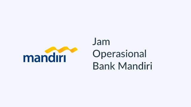 jam operasional bank mandiri