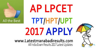 AP LPCET 2017 Apply Online for TPT, HPT, UPT, Andhra Pradesh LPCET Notification 2017, AP LPCET Cut Off Marks, LPCET AP