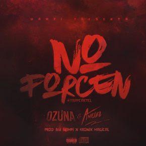 """Ozuna y Anuel AA Sorprenden Con """"No Forcen Remix"""""""