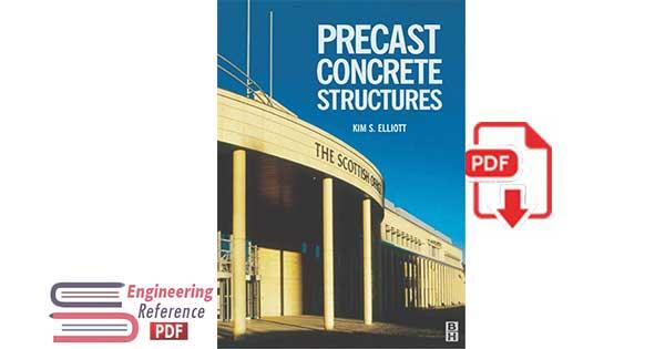 Precast Concrete Structures By Kim S Elliott