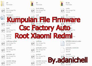 Kumpulan File Firmware Csc Factory Auto Root Xiaomi Redmi