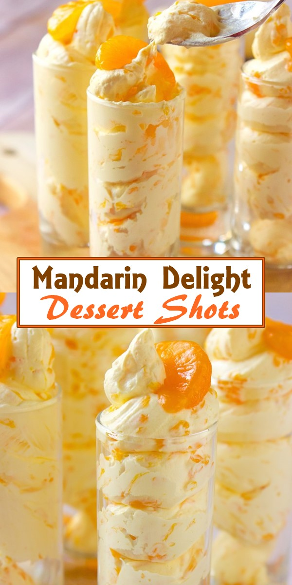Mandarin Delight Dessert Shots #dessertrecipes