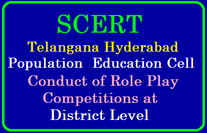 SCERT ,Telangana Hyderabad - Population Education Cell-Conduct of Role Play Competitions at District Level/2019/08/SCERT-Telangana-conduct-of-role-play-competitions-at-district-level.html