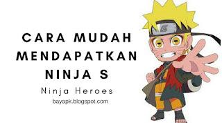 Cara mendapatkan ninja s di ninja heroes
