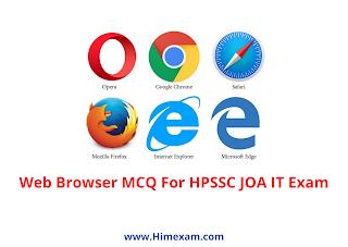 Web Browser MCQ For HPSSC JOA IT Exam