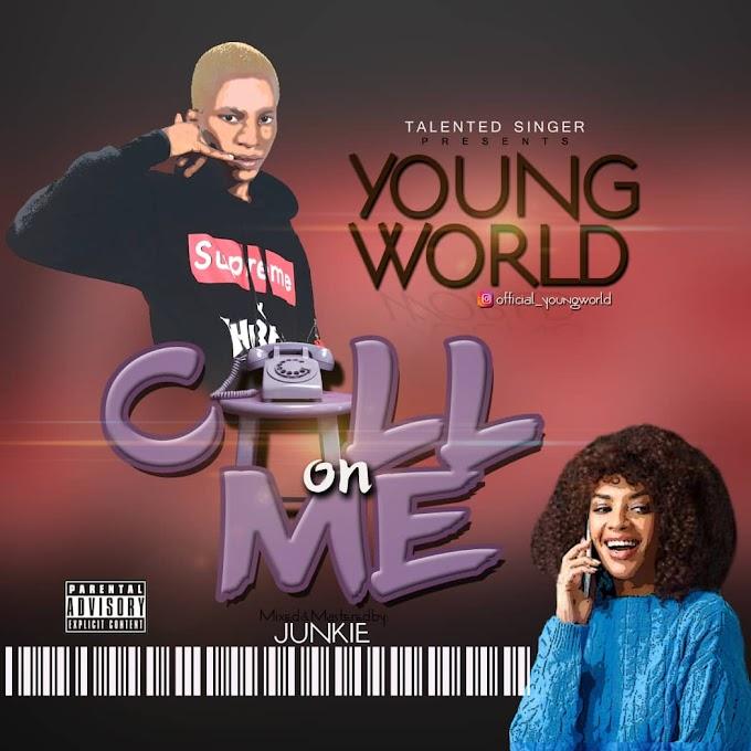 Music: Young World - Call On Me