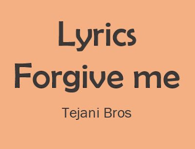 Forgive me Tejani Brothers Noha Lyrics