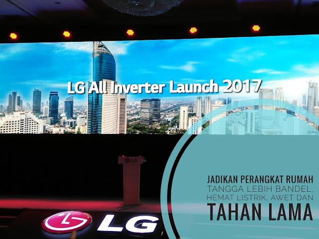 LG All Inverter Teknologi, Jadikan Perangkat Rumah Tangga Lebih Bandel, Hemat Listrik, Awet, Dan Tahan Lama