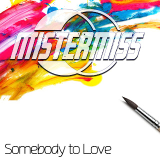 Somebody to Love - MisterMiss