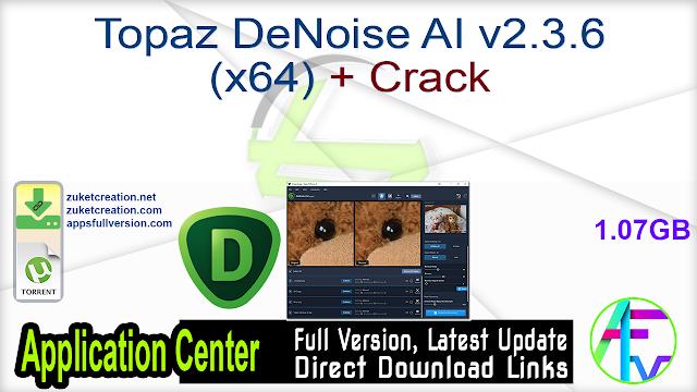 Topaz DeNoise AI v2.3.6 (x64) + Crack
