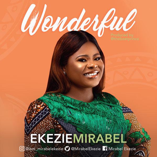 [Music + Lyrics] Wonderful By Mirabel Ekezie