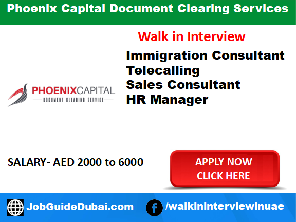 Phoenix Capital Document Clearing Services career for Immigration Consultant, Telecalling, Sales Consultant and HR Manager job in Dubai