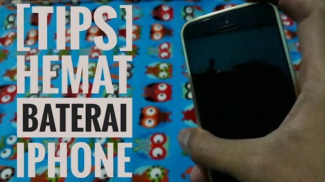 Tips Menghemat Baterai iPhone Supaya Tidak Boros