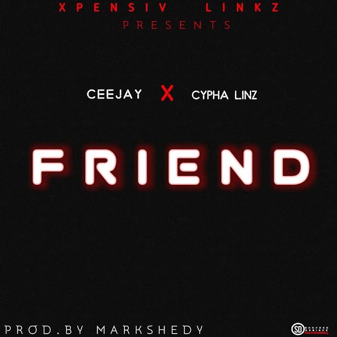 Music: Ceejay ft Cyfha linz – Friend