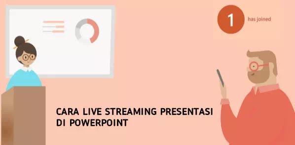 Cara Live Streaming Presentasi di PowerPoint