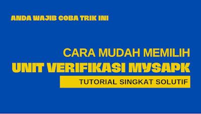 cara mudah memilih unit verifikasi MySAPK