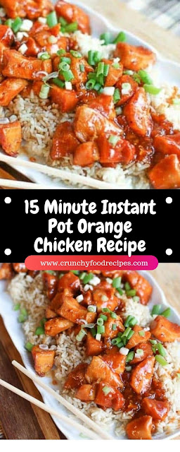 15 Minute Instant Pot Orange Chicken Recipe