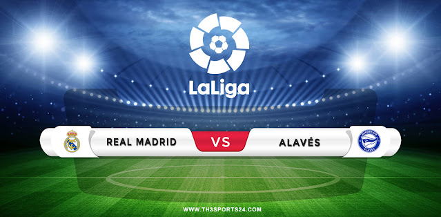 Real Madrid vs Alaves Prediction & Match Preview
