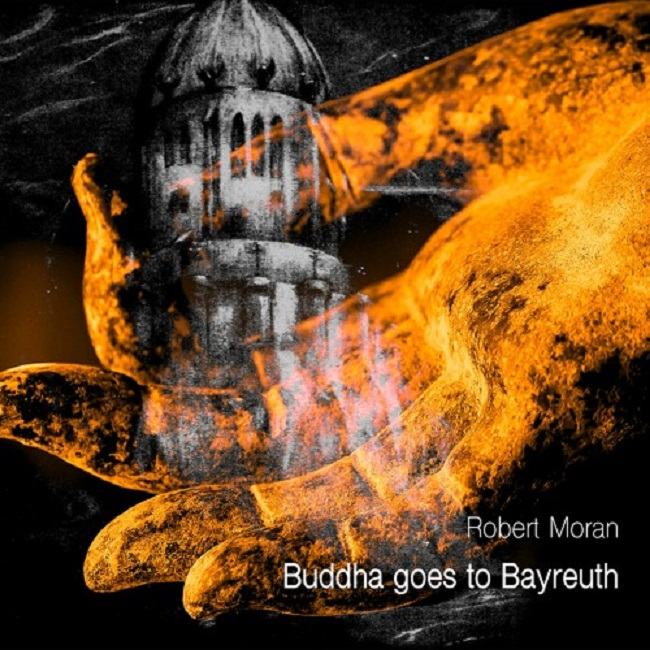 Robert Moran - Buddha goes to Bayreuth